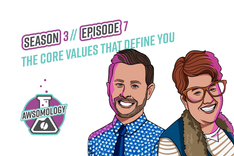 Awsomology Podcast: The Core Values That Define You